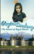 Regium Academy: The School Of Royal Bloods #Wattys2016  by Han_Arcane
