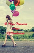 O Meu Primeiro Amor  by gillianluiseee