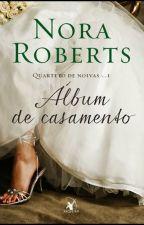 Álbum de Casamento - Nora Roberts by ThaliaAstum