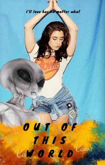 Out Of This World- Lauren/You
