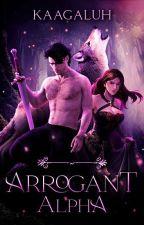 Arrogant Alpha [HIATUS] by KaaGaluh