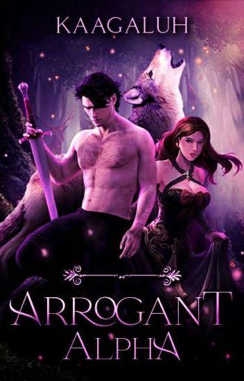 Arrogant Alpha [HIATUS]