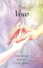 The Vow (A Kaname Kuran Love Story) by liegelady