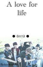 A Love For Life   ○●《BTS》○● by kookizinha