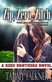 Zip, Zero, Zilch (The Reed Brothers, #6) by Tammy Falkner by anab7abk19