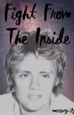 Fight From The Inside | Roger Taylor Fanfic by mercury-ily
