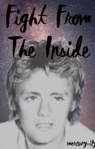 Fight From The Inside | Roger Taylor Fanfic