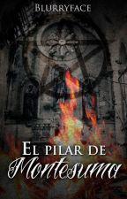 EL PILAR DE MONTESUMA by EntreSuenosyLetras