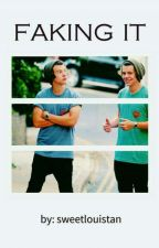Faking It • Larry Stylinson by sweetlouistan