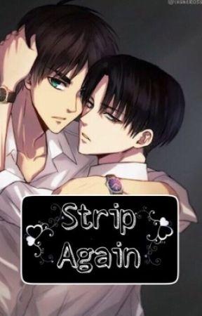 Strip Again ❦[Sequel]❦ by jaeger_bombastic1