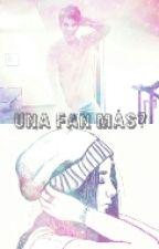 Una fan más? ( Tú y Fer Vazquez) by AntoJanssen