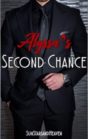 Alyssa's Second Chance [Completed] by SunStarsandHeaven