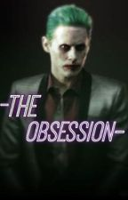 The Obsession - Joker Fanfiction by shonnaleto