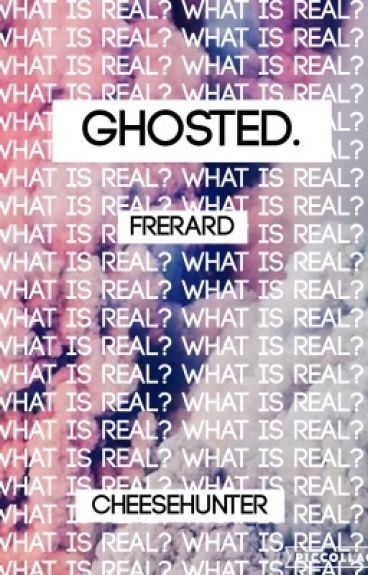 Ghosted ( Frerard ) [ FINISHED! ]