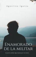 enamorado de la militar by agustinaaigarza