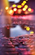 THE LOVE RACE  by My-Little-Swag