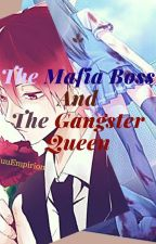 The Mafia Boss and The Gangster Queen by CraziieBluu