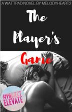 The Player's Game #wattys2017 by Melodyheart2