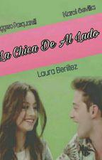 """"""" La Chica De Al Lado """"[Ruggarol ]{Terminada} by LauraaBenitez"""