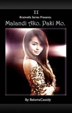 Bratinella Series 2: Malandi ako. Paki mo. by BelomaCassidy
