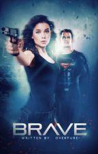 BRAVE 。CLARK KENT by overture-