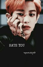 Hate You. [ChanBaek|BaekYeol] by Happiness_Delight04