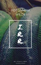 Potomkini węża....I.R.R. by ilinora_riddle