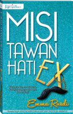 Misi Tawan Hati Ex by dearnovels