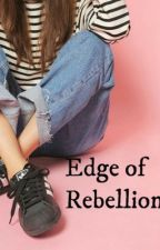 Edge of Rebellion *MBB BOOK 2* [Completed] by Nicholeodum