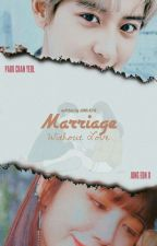 Marriage Without Love (New Version - ChanJi) by 12kkpop