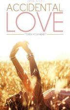 Accidental Love by XxForever_BoredxX
