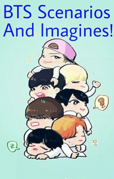 BTS Scenarios And Imagines {REQUESTS ARE OPEN}