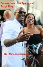 Forever love : The Tyrese and Taraji story by Nenegorgeous700