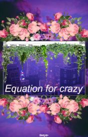 Equation for crazy by teeya-