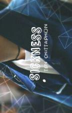 sickness || ten chittaphon {completed} by astruperxtanvenctu