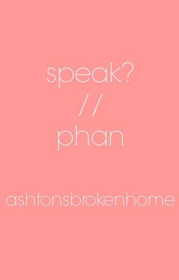 Speak? // phan