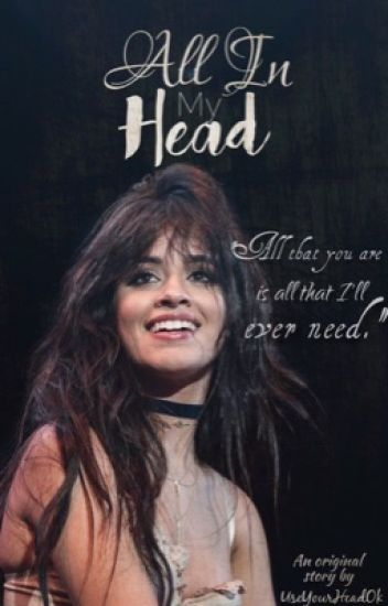 All in my Head - Camila/You