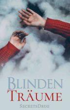 Blindenträume by SecretsDrug