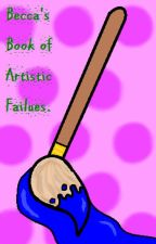 Becca's Book of Artistic Failures by becca4leafclover