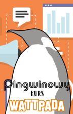 Pingwinowy kurs Wattpada by BlondPingwin