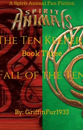 Spirit Animals - The Ten Keepers: Fall of the Ten [Book Three] by Griff-FanFic1933