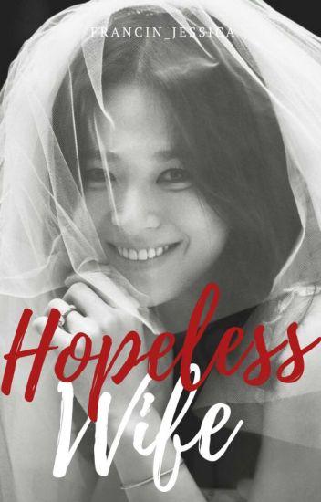 HOPELESS WIFE