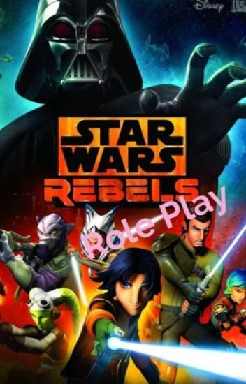 Star Wars rebels RP (everyone is invited)