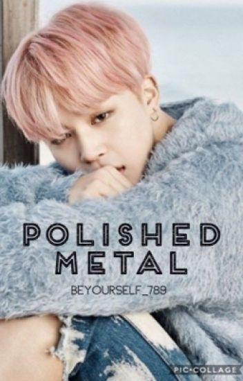 Polished Metal || BTS Jimin Fanfic