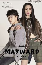 MAYWARD fanfic: Lihim (completed) by ghetotzkie