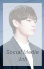 Social Media ;kth by earthling23