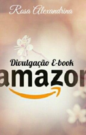 Divulgação E-book Amazon  by Rosa_Alexandrina