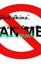 """Dear """"Anti Anime"""" From an """"Anime Lover/Otaku"""" by AkashiiiJumichyan"""