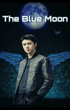 The Blue Moon (COMPLETE) by Hyull_Fanfiction