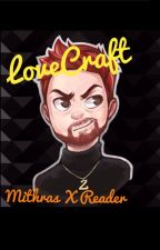 LoveCraft (Mithzan/Max X Reader) by Aphmau_LoverFANFIC